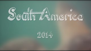 South America - Backpacking Adventures 2014