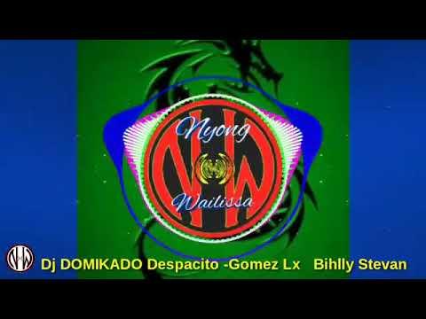 DOMIKADO Despacito  -Gomez Lx Bihlly Steven
