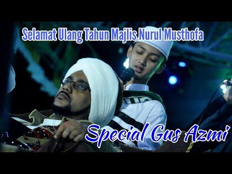 LIVE.Spesial Qasidah  Milad Nurul Musthofa dari Gus Azmi & Syubbanul Muslimin