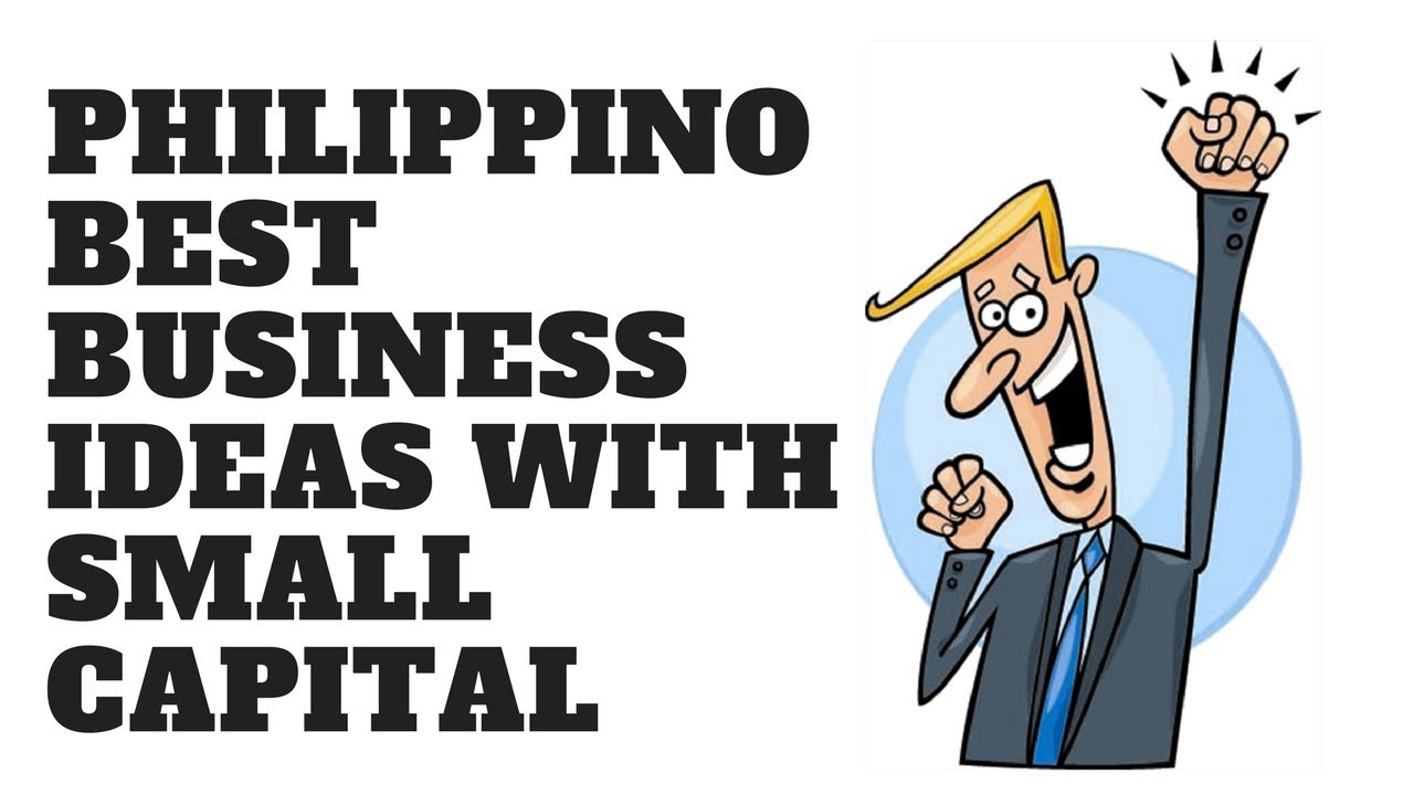 Best 20 Business Ideas In Philippines with Small Capital - YouTube