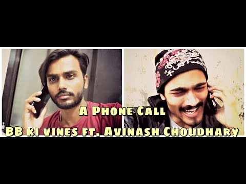 A Phone Call - BB ki vines Ft. Avinash Choudhary