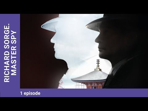 RICHARD SORGE. MASTER SPY. Episode 1. Russian TV Series. StarMedia. Wartime Drama. English Subtitles