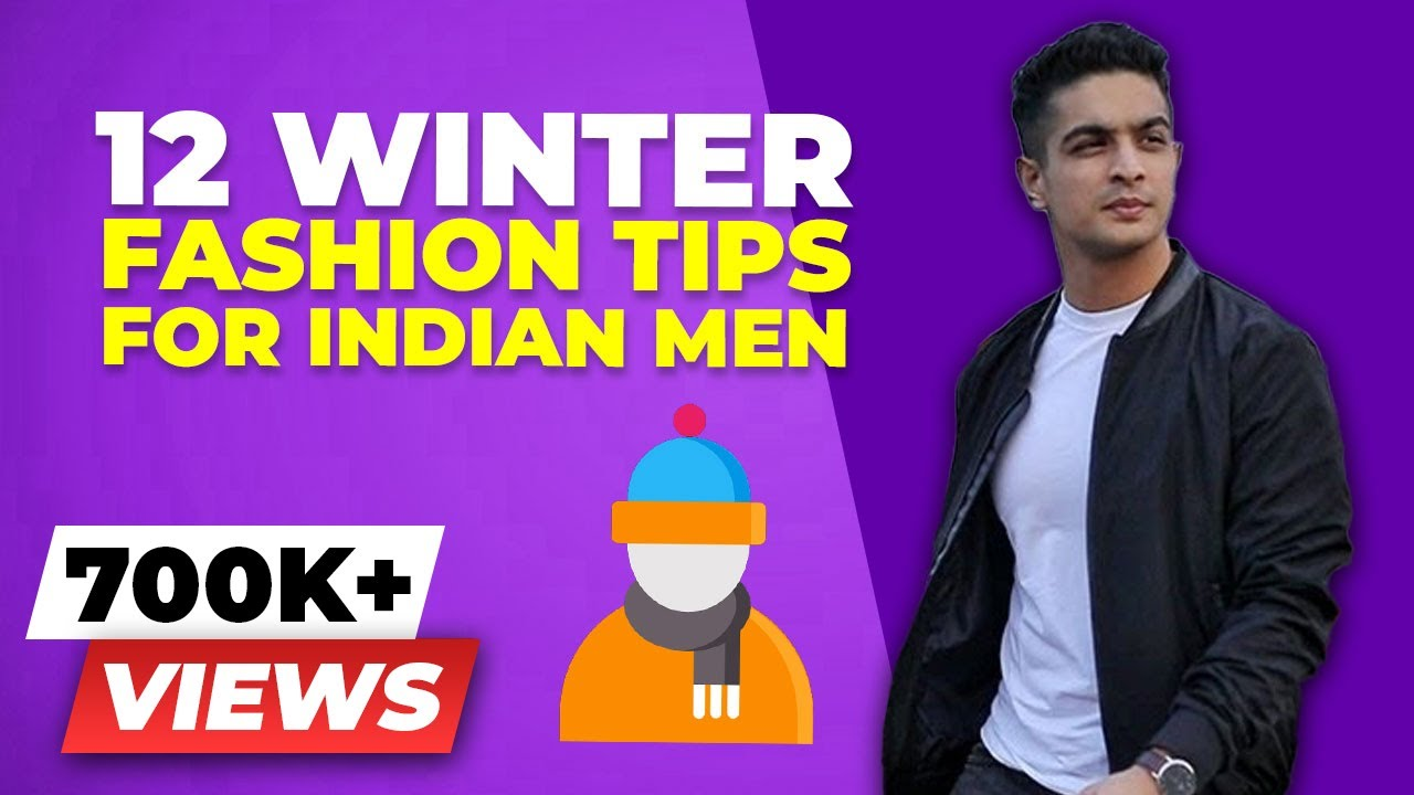 12 Winter Clothing Tips For Indian Men Men 39 S Style India