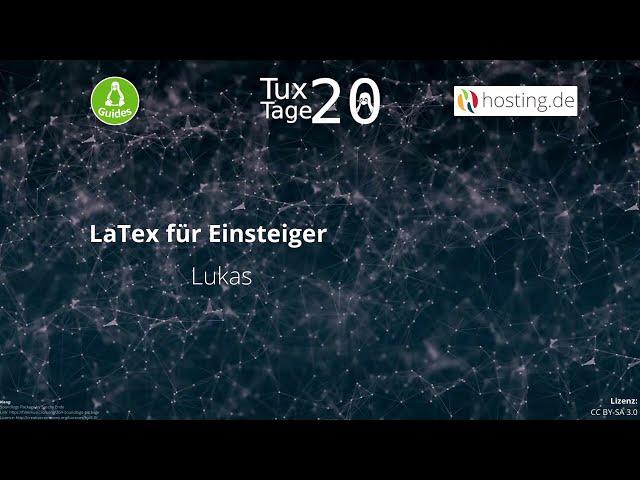 LaTex für Einsteiger – Lukas - Tux-Tage 2020