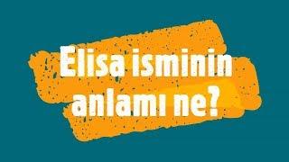 Elisa İsminin Anlamı ve Analizi Nedir?