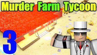 [ROBLOX: Murder Farm Tycoon] - Lets Play Ep 3 - The End