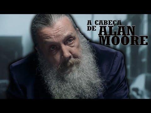 A Cabeça de Alan Moore - Legendado (Português Brasileiro)