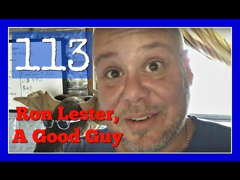 Vlog 113: Ron Lester, A Good Guy