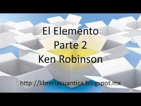 El Elemento - Parte 2 - Ken Robinson
