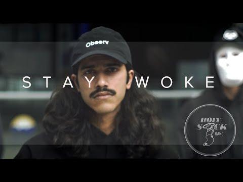 Holy Sock Gang - Stay Woke (ft. Ujjy, Mizzy, Jakub Evolved, Ali Dahesh, Kelvin & DJ Billy Bishop)