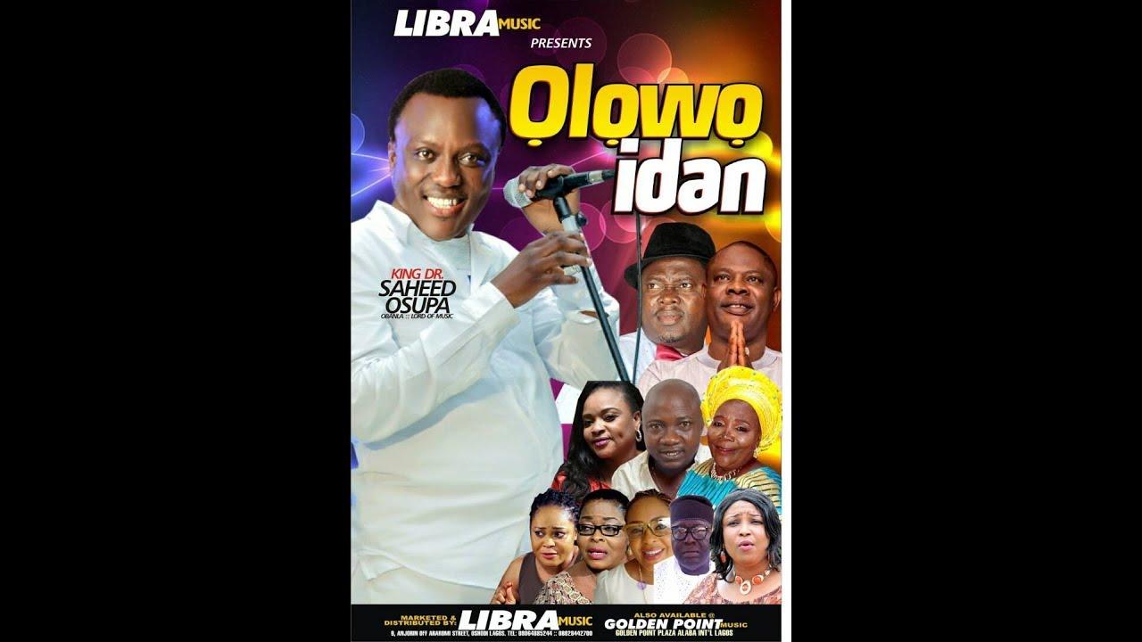 Download OLOWO IDAN (MR.MAGIC) by King Saheed osupa latest vcd.PLS.SUBSCRIBE TO (LIBRA69 TV)