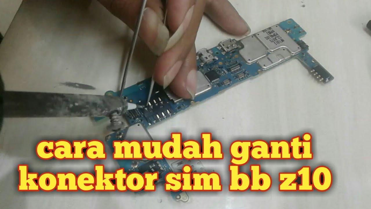 Cara Ganti Konektor Sim Bb Z10 Stl100 1
