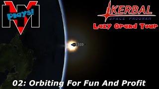 HMV Plays KSP Lazy Grand Tour: 02 - Orbiting For Fun And Profit