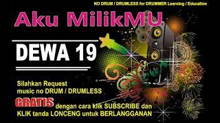 AKU MILIKMU DEWA19 NO DRUM (Lagu Indonesia tanpa DRUM)GRATIS DOWNLOAD