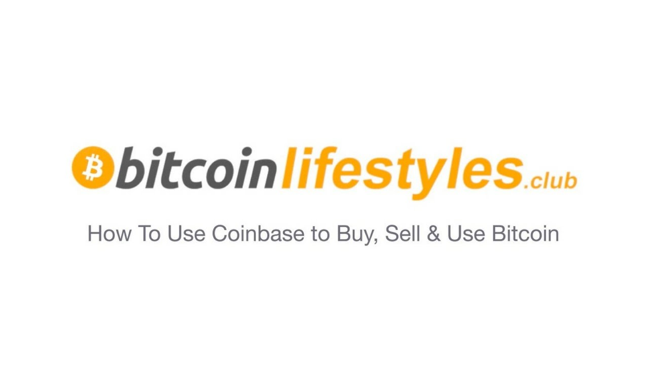 How To Use Coinbase To Buy, Sell & Use Bitcoin