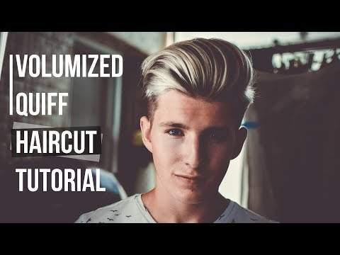 Modern Volumized Quiff Haircut | Thomas Davenport Inspired | Men's Hair 2017 SUMMER