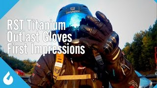 RST Titanium Outlast Gloves - First Impressions