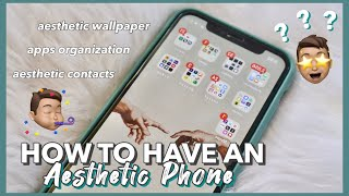 HOW TO HAVE AN AESTHETIC PHONE (creative ways to organize your apps, contacts, ect.) 📲
