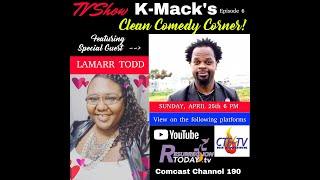 KMack's Clean Comedy Corner w. Lamarr Todd S2E3 AirDate 4.25.21