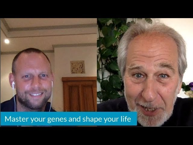 Master Your Genes to Shape Your Life (a Pioneer in Science Shares His Wisdom)