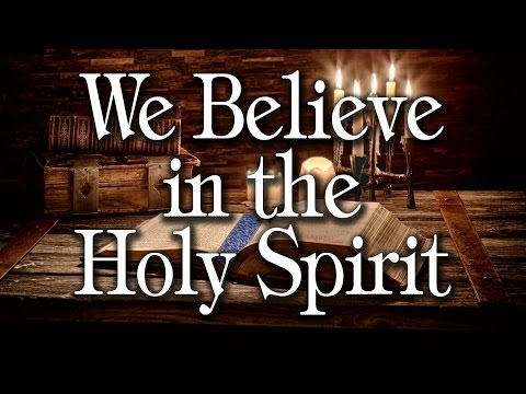 We Believe in the Holy Spirit - Forum 4: In the Believer