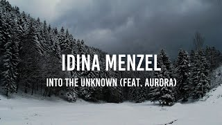 Gambar cover Idina Menzel - Into the Unknown (feat. AURORA) [Lyrics]