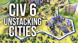CIVILIZATION 6 - Unstacking Cities
