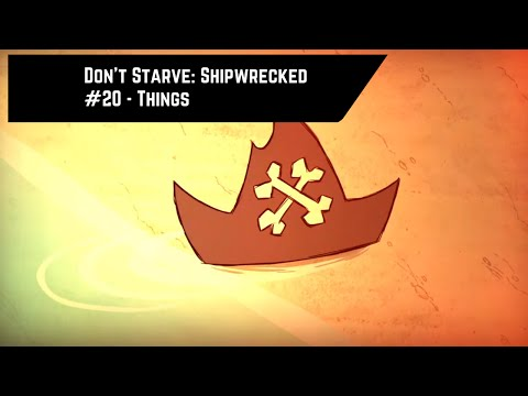 Don't Starve: Shipwrecked #20 - Things