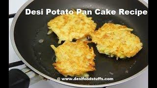 Healthy Indian Potato Pancake Recipe | Quick and Easy Potato Pancake | Tea Time Snack Recipe |