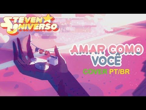 Steven Universo - Amar como você [COVER PT/BR]