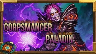 Hearthstone :Deck Tech Tempo Corpsmancer Paladin Knights of The Frozen Throne