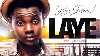 Kiss Daniel - Laye [Official Audio]
