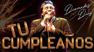 Tu Cumpleaños, Diomedes Díaz - Letra Oficial