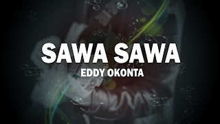 Eddy Okonta ft. Janet 78: Sawa Sawa Official Song (Audio) | Naija Music