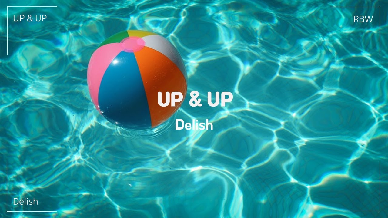 Delish - UP & UP [Official Lyric Video]