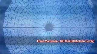�������� ���� Ennio Morricone - Chi Mai (Micheletto Remix) ™(Music & Video) HD ������