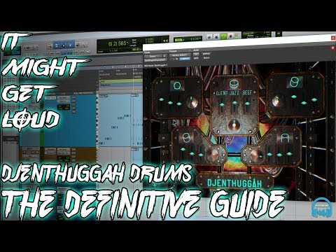 It Might Get Loud DJENTHUGGAH Drums | The Definitive Guide