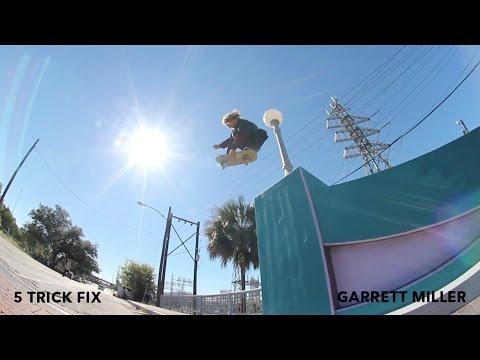5 Trick Fix: Garrett Miller   TransWorld SKATEboarding