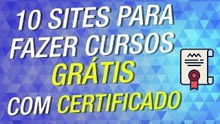 10 SITES PARA FAZER CURSOS GRÁTIS PELA INTERNET (COM CERTIFICADO)
