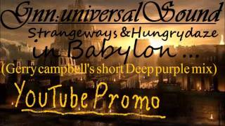 Strangeways & Hungry daze in Babylon (Version2-Short YT version) by Gerry campbell & Deep purple