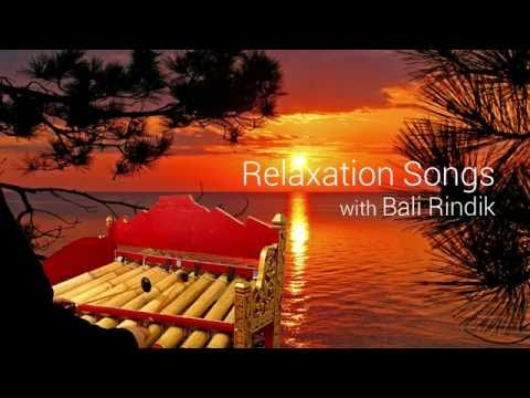 Relaxation Songs with Bali Rindik
