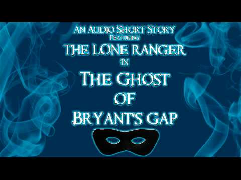 The Lone Ranger - The Ghost of Bryant's Gap