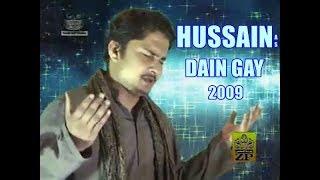 HUSSAIN ع DAIN GAY | Manqabat 2009 | Syed Raza Abbas Zaidi