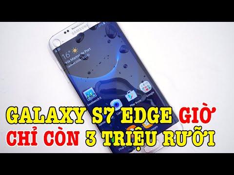 Tư Vấn điện Thoại Galaxy S7 Edge Bây Giờ Chỉ Còn 3 TRIỆU RƯỠI Có đáng Mua Không?