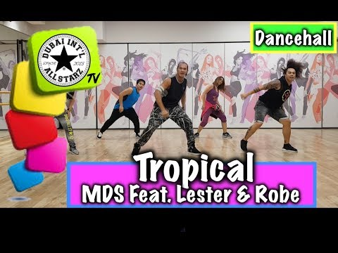 Tropical | MDS Ft  Lester & Robe | Zumba®| Dave Lee | Choreography | Dance
