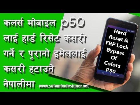 Colors P50 hard reset and FRP Unlock 100% working Nepali Language