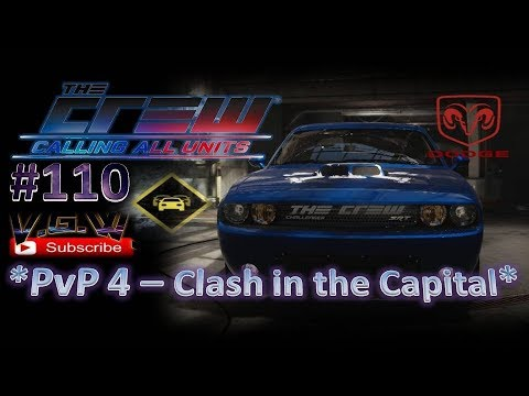 The Crew: Calling all Units - #110 🎮 - *PVP 4- Clash in the Capital* (by V.G.W.) + Dodge Challenger