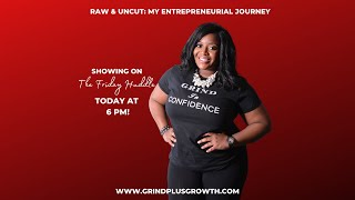RAW & UNCUT: My Entrepreneurial Journey!