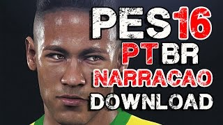 Download PES 2016 + TRADUÇAO E NARRAÇÃO PT-BR