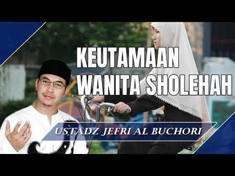 Keutamaan Wanita Sholehah - Ceramah Ustad Jefri Al Buchori (Uje)